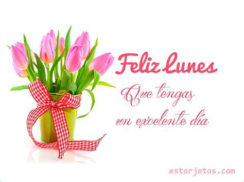 wallpaper mensajes de feliz sbado y feliz domingo con flores de feliz lunes excelente d 237 a im 225 genes de estarjetas com