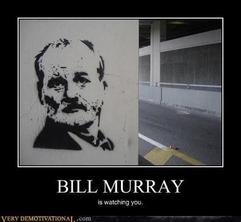 bill murray is watching you