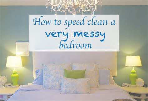 clean bedroom how to speed clean a bedroom