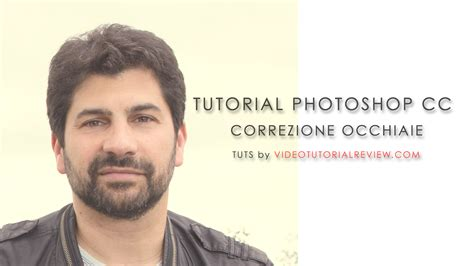 tutorial photoshop cc tutorial photshop cc correzione occhiaie video turorial