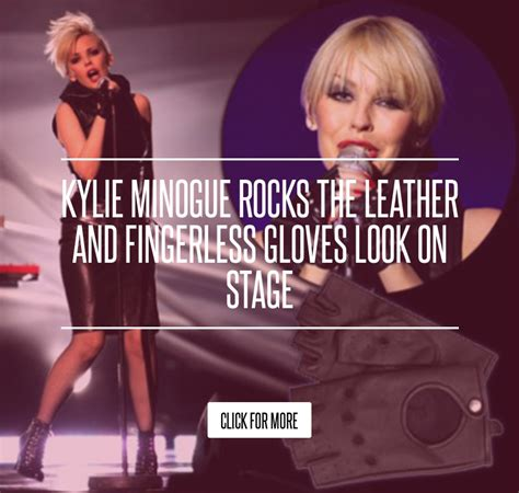 Minogue Rocks The Leather And Fingerless Gloves Look On Stage by Minogue Rocks The Leather And Fingerless Gloves Look