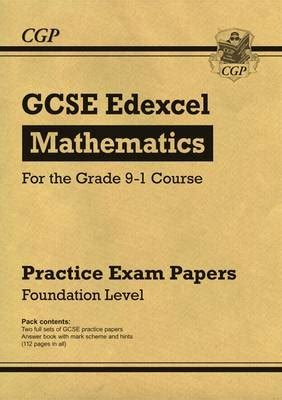 new grade 9 1 edexcel new gcse maths edexcel practice papers foundation for the grade 9 1 course by cgp books