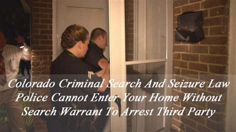 Difference Between Arrest Warrant And Search Warrant Colorado Criminal Search And Seizure Cannot Enter Your Home Without