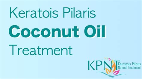 oil treatment how long to stay in the dryer keratosis pilaris coconut oil treatment video youtube