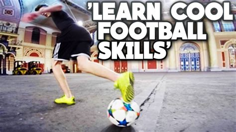football skills tutorial skill how to get past a player learn 3 awesome football skills freestyle football