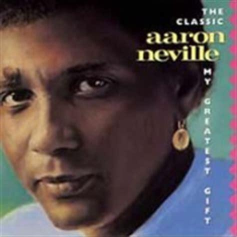 aaron neville face tattoo the classic aaron neville my greatest gift aaron neville