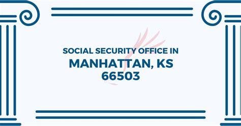 social security office in manhattan kansas 66503 get