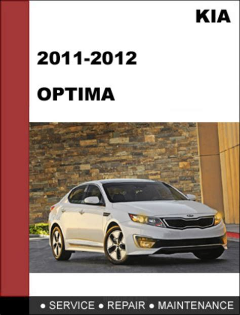 motor auto repair manual 2012 kia optima security system kia optima 2011 2012 technical workshop service repair manual mechanical specs