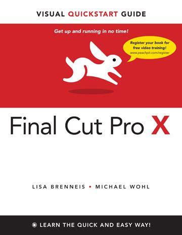 final cut pro quick start guide final cut pro x visual quickstart guide