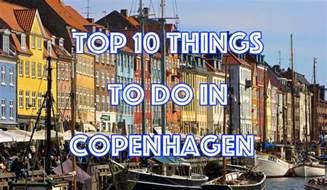 best things to see in copenhagen top 10 things to do in copenhagen citizen on earth