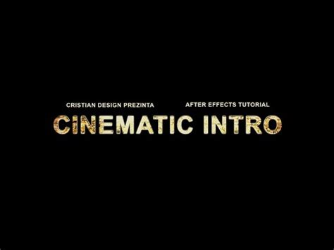 tutorial after effect cinematic tutorial after effects in romana cinematic intro youtube
