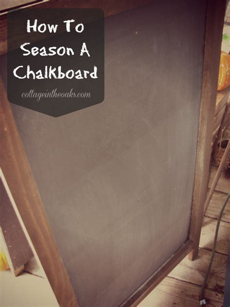 chalkboard paint how to how to season chalkboards cottage in the oaks