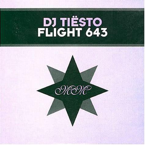 dj tiesto flight 643 mp3 download dj tiesto download flight 643 original album zortam