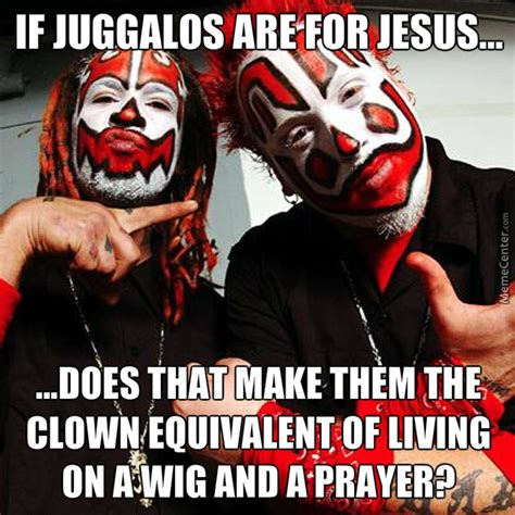 Icp Memes - juggalo justice jury by grumbledude meme center