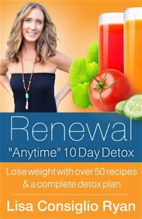 10 Day Bridal Detox by Renewal Quot Anytime Quot 10 Day Detox By Consiglio
