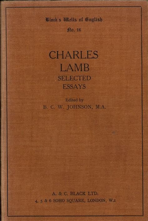 Some Essays Of Elia Charles by Charles Selections From Elia And The Last Essays Of Elia By B C W Charles Johnson