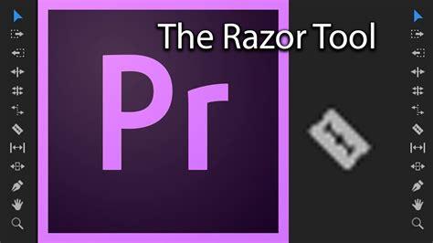 adobe premiere pro razor tool e17 the tool bar the razor tool adobe premiere pro