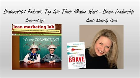 brave leadership unleash your most confident powerful and authentic self to get the results you need books tap into their illusive want brave leadership
