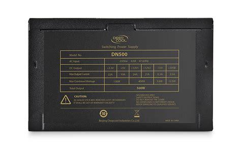 Power Supply Deepcool 400w deepcool dn500 500w 80 plus power sup end 8 3 2015 3 15 pm