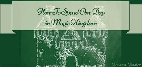 how to spend day single how to spend one day in disney s magic kingdom