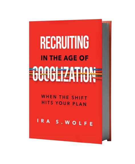 recruiting in the age of googlization when the shift hits your plan books new book warns companies to get their recruitment shift