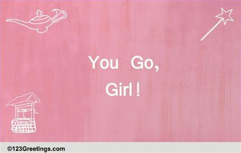 'You Go, Girl' Day Wish  Free 'You Go, Girl' Day eCards
