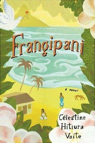 Frangipani A Novel frangipani materena mahi book 1 by c 233 lestine hitiura vaite
