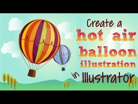 illustrator tutorial hot air balloon illustrator draw a hot air balloon youtube