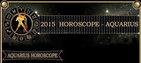 aquarius horoscope what does your future hold for 2015