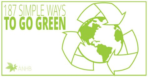 ways to go green at home ways to go green at home 28 187 simple ways to go green updated for 2018