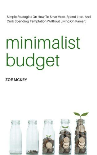 minimalist budget the realistic guide that will help you save wealth manage personal finances and live a healthy lifestyle minimalism mindset and money management strategies books tips for becoming a minimalist hubpages