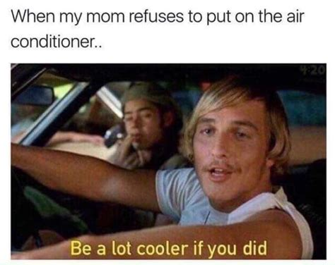 Matthew Mcconaughey Meme - matthew mcconaughey mom air conditioner meme cln digital