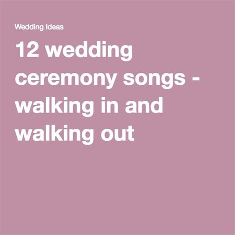 Wedding Song Walking Out by Best 25 Wedding Ceremony Entrance Songs Ideas On