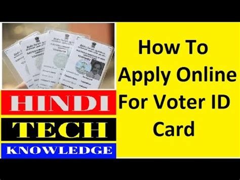 how to make a voter id card ह द how to apply for voter id card