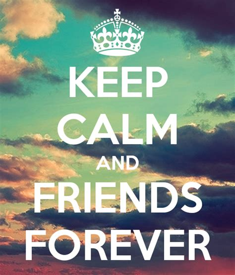 imagenes de keep calm and love friends keep calm and friends forever poster wiktoria keep