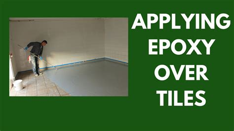 Applying Epoxy over Tiles   How to ensure proper bonding