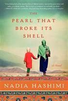 the pearl that broke its shell a novel by nadia hashimi cover of the pearl that broke its shell by nadia hashimi