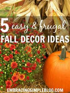 inexpensive decorating ideas 5 easy and inexpensive fall decor ideas embracing simple