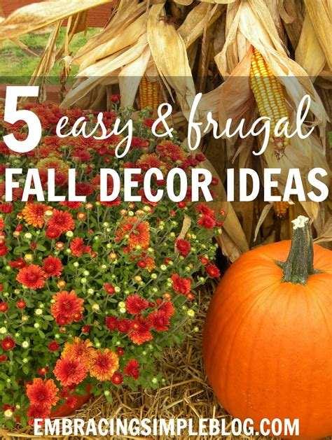 how to decorate your home for fall 5 easy and inexpensive fall decor ideas embracing simple