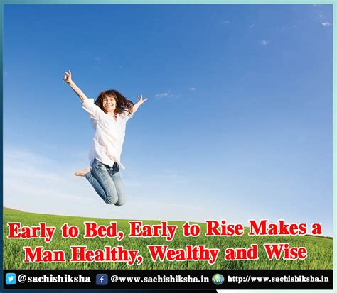 what makes a man good in bed early to bed early to rise makes a man healthy wealthy and wise sachi shiksha