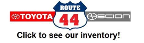 route 44 toyota reviews route 44 toyota toyota scion service center