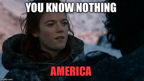 Ygritte Meme - you know nothing imgflip