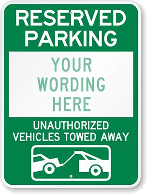 Custom Tow Away Signs Free Shipping From Myparkingsign Reserved Parking Sign Template Free