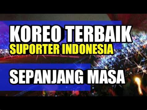 film terbaik sepanjang masa youtube koreo terbaik suporter indonesia sepanjang masa youtube