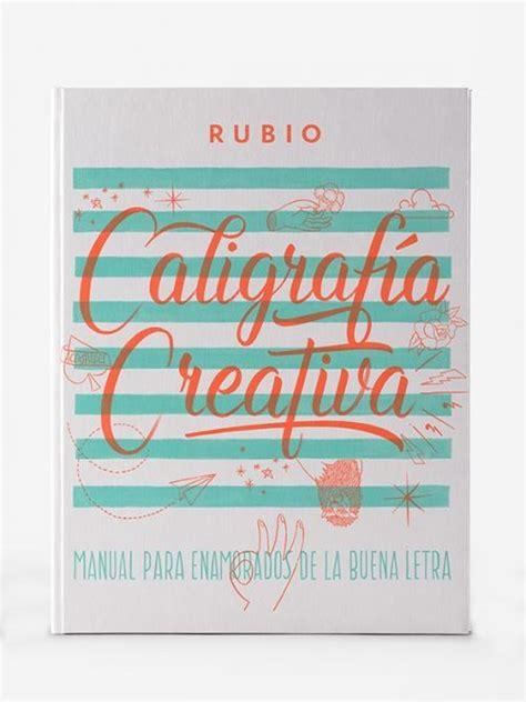 libro visualizacion creativa 54 best cuadernos rubio images on