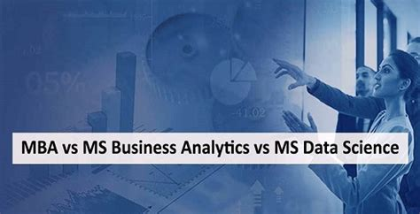 Ms Vs Mba Degree by Mba Vs Ms Business Analytics Vs Ms Data Science