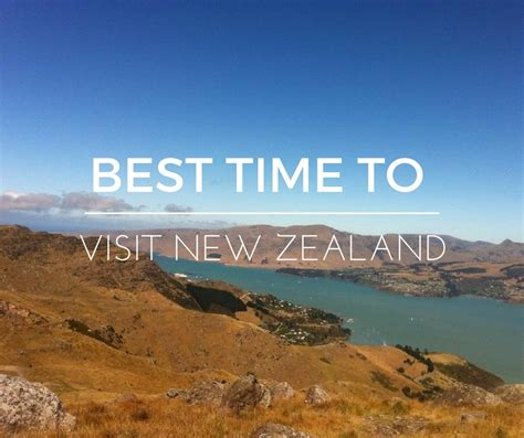 best time visit best time to visit new zealand land of the silver