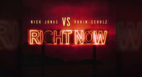 right now testo nick jonas robin schulz right now testo traduzione
