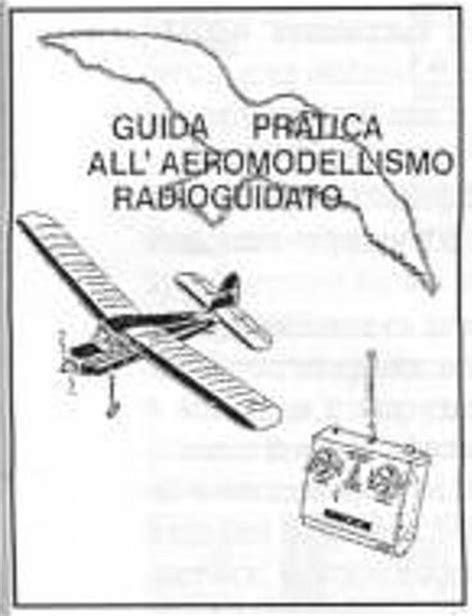 aeromodelli di carta volanti libro guida pratica all aeromodellismo radioguidato