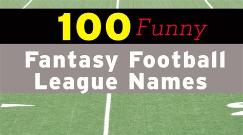 fantasy football league names 100 funny fantasy football league names